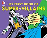 img - for DC Super Heroes: My First Book of Super Villains: Learn the Difference Between Right and Wrong! book / textbook / text book
