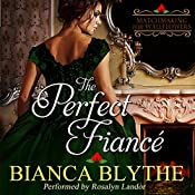 The Perfect Fiancé: Matchmaking for Wallflowers, Book 0 | Bianca Blythe