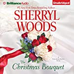 The Christmas Bouquet: Chesapeake Shores, Book 11 (       UNABRIDGED) by Sherryl Woods Narrated by Christina Traister