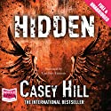 Hidden (       UNABRIDGED) by Casey Hill Narrated by Caroline Lennon