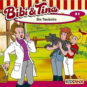Die Tierärztin (Bibi und Tina 31) Hörspiel
