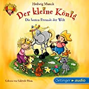 Die besten Freunde der Welt (Der kleine König) | Hedwig Munck