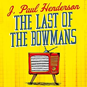 The Last of the Bowmans Audiobook