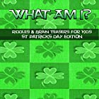 What Am I? Riddles and Brain Teasers for Kids St. Patrick's Day Edition Hörbuch von C Langkamp Gesprochen von: Christopher Shelby Slone