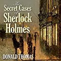 The Secret Cases of Sherlock Holmes Audiobook by Donald Thomas Narrated by John Telfer