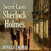 The Secret Cases of Sherlock Holmes | Donald Thomas
