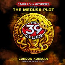 The Medusa Plot: 39 Clues: Cahills vs. Vespers, Book 1 Audiobook by Gordon Korman Narrated by David Pittu