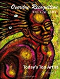 Today's Top Artist: Overdue Recognition Art Gallery