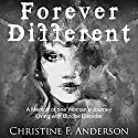 Forever Different: A Memoir of One Woman's Journey Living with Bipolar Disorder Audiobook by Christine F. Anderson Narrated by Kristi Alsip