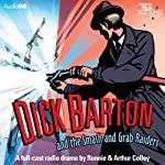 Dick Barton and the Smash and Grab Raiders | Ronnie Colley,Arthur Colley