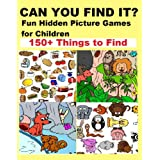 CAN YOU FIND IT?: Fun Hidden Picture Games for Children (Over 150 things to find, Perfect for Entertaining Children)