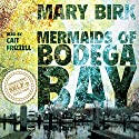 Mermaids of Bodega Bay: Terrence Reid Mystery Series, Book 1 Audiobook by Mary Birk Narrated by Cait Frizzell