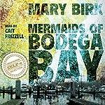 Mermaids of Bodega Bay: Terrence Reid Mystery Series, Book 1 | Mary Birk