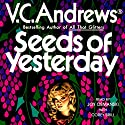 Seeds of Yesterday: Dollanganger, Book 4 Audiobook by V. C. Andrews Narrated by Joy Osmanski