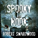 Spooky Nook Audiobook by Robert Swartwood Narrated by Tristan Morris