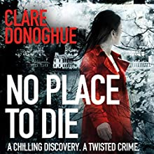 No Place to Die (       UNABRIDGED) by Clare Donoghue Narrated by Imogen Church