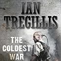 The Coldest War: The Milkweed Triptych, Book 2 (       UNABRIDGED) by Ian Tregillis Narrated by Kevin Pariseau