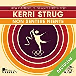 Kerri Strug: Non sentire niente (Olimpicamente) | Luca Gattuso,G. Sergio Ferrentino