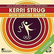 Kerri Strug: Non sentire niente (Olimpicamente) | Luca Gattuso, G. Sergio Ferrentino