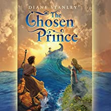The Chosen Prince (       UNABRIDGED) by Diane Stanley Narrated by Robertson Dean