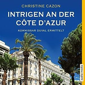 Intrigen an der Côte d'Azur (Kommissar Duval 2) Hörbuch