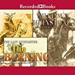 The Burning (       UNABRIDGED) by William W. Johnstone Narrated by George Guidall