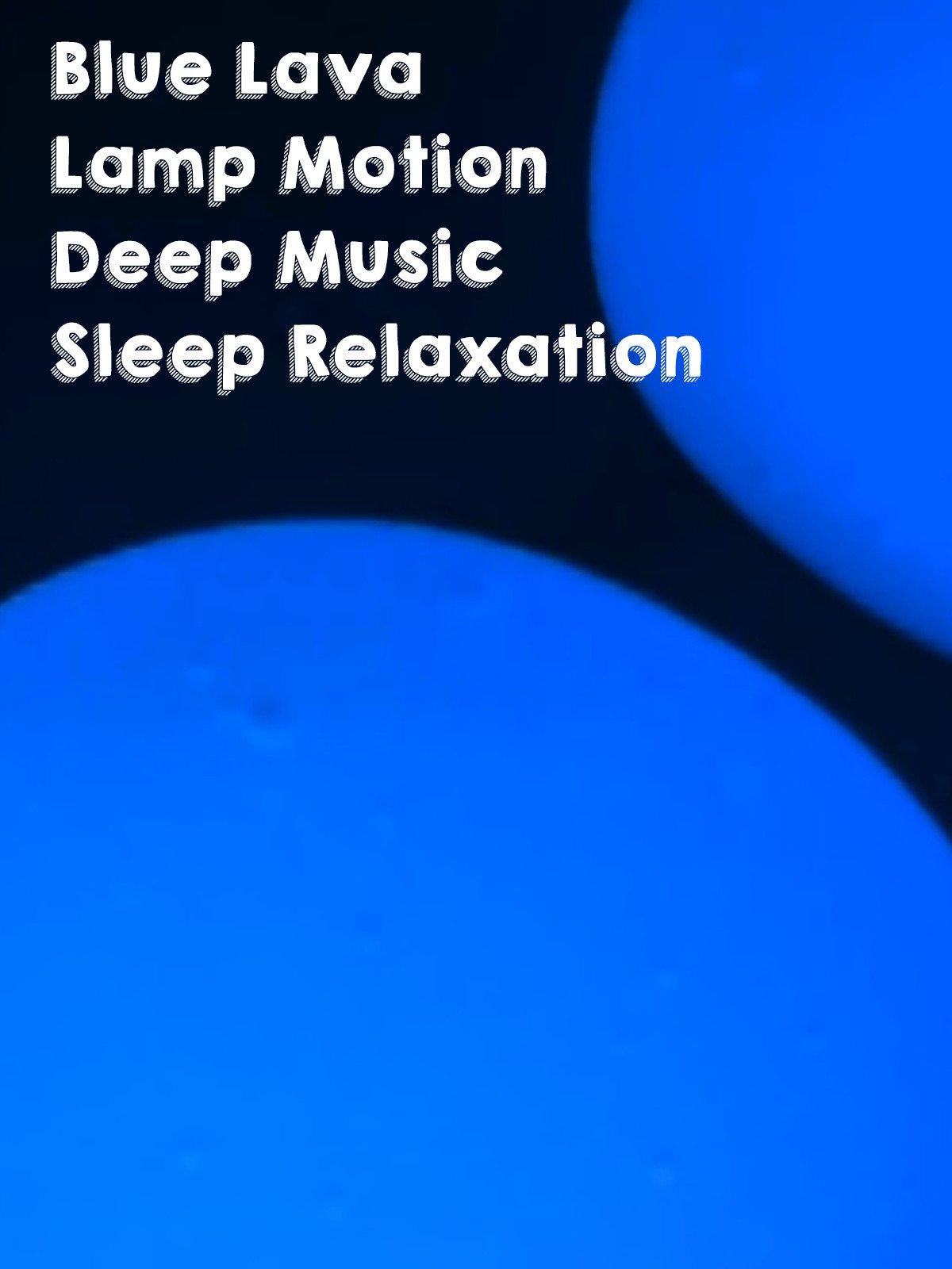 Blue Lava Lamp Motion Deep Music Sleep Relaxation