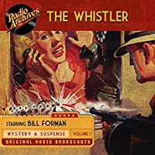 The Whistler, Volume 1 Radio/TV Program by J. Donald Wilson Narrated by Bill Forman