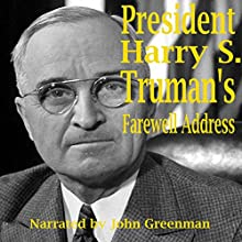 President Harry S. Truman's Farewell Address (       UNABRIDGED) by Harry S. Truman Narrated by John Greenman