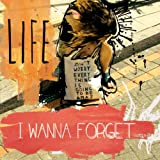 I Wanna Forget
