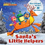 Santas Little Helpers (Team Umizoomi) (Glow-in-the-Dark Pictureback)