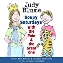 Soupy Saturdays with the Pain and the Great One Audiobook by Judy Blume Narrated by Kathleen McInerney, Judy Blume