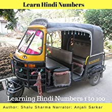 Learn Hindi Numbers: Learning Hindi Numbers 1 to 100 Audiobook by Shalu Sharma Narrated by Anjali Sarkar
