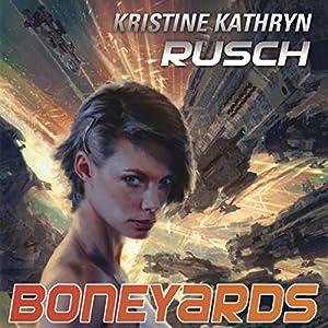 Boneyards: Diving Universe, Book 3 | [Kristine Kathryn Rusch]