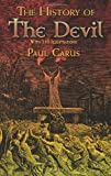 The History of the Devil: With 350 Illustrations (Dover Occult) (0486466035) by Carus, Paul