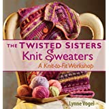 The Twisted Sisters Knit Sweatersby Lynne Vogel