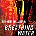 Breathing Water: A Poke Rafferty Thriller Audiobook by Timothy Hallinan Narrated by Victor Bevine