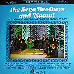 Sego Brothers And Naomi - Sing The Gospel