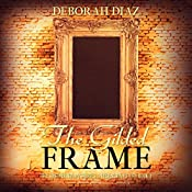 The Gilded Frame: The Southerton Mysteries, Volume 1 | Deborah Diaz
