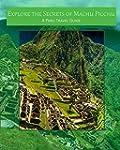 Explore the Secrets of Machu Picchu A...