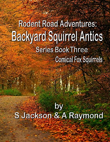 Rodent Road Adventures: Backyard Squirrel Antics: Teenage and Adult Comics (Series Book Three 3) PDF