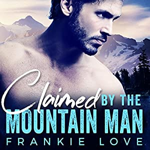 Claimed by the Mountain Man Audiobook