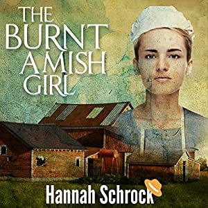 The Burnt Amish Girl Audiobook
