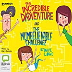 The Incredible Dadventure and The Mumbelievable Challenge | Dave Lowe