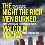 The Night the Rich Men Burned | Malcolm Mackay