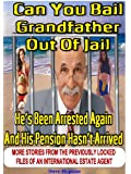 Can You Bail Grandfather Out Of Jail? ( He Has Been Arrested Again  And His Pension Hasn't Arrived.) (Brits Abroad Book 2)