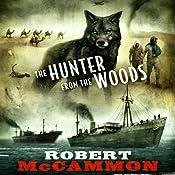 The Hunter from the Woods | [Robert McCammon]