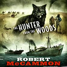 The Hunter from the Woods (       UNABRIDGED) by Robert McCammon Narrated by Simon Prebble