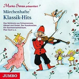 Märchenhafte Klassik-Hits Hörbuch