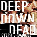 Deep Down Dead: Lori Anderson, Book 1 Audiobook by Steph Broadribb Narrated by Jennifer Woodward
